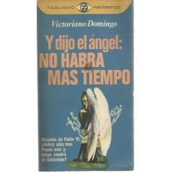 Y dijo el ángel, no habrá...