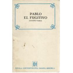 Pablo el fugitivo. (Luciano...