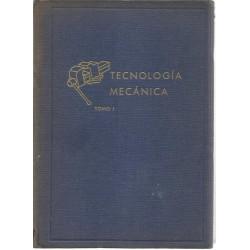 TECNOLOGÍA MECANICA: TOMO I...
